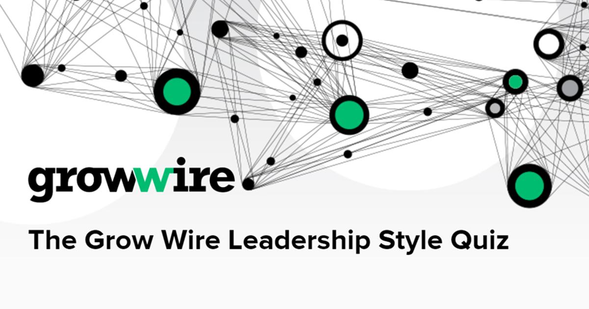 Grow Wire - Leadership Style Quiz