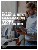 How to Make a Next-Generation Store a Right Now Store